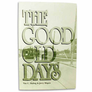 The Good Old Days by Van C. Duling & Jerry Mapes