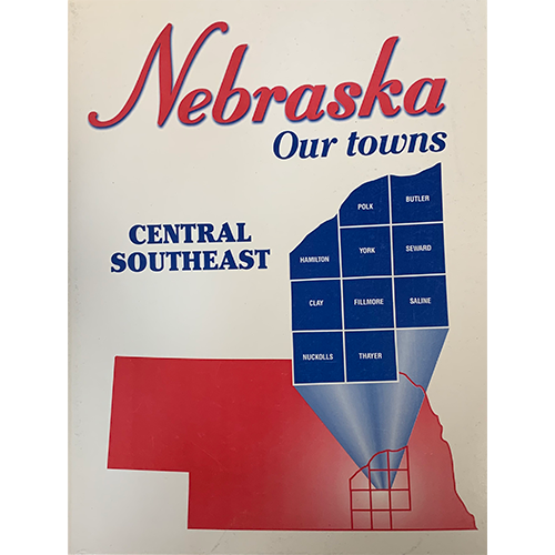 Nebraska: Our Towns, Central Southeast