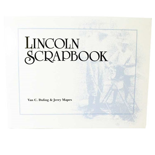 Lincoln Scrapbook by Van C. Duling & Jerry Mapes
