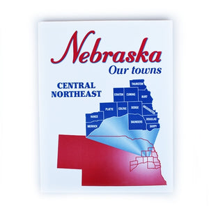 Nebraska: Our Towns; Central Northeast