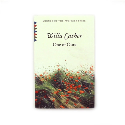 Willa Cather Foundation One of Ours by Willa Cather