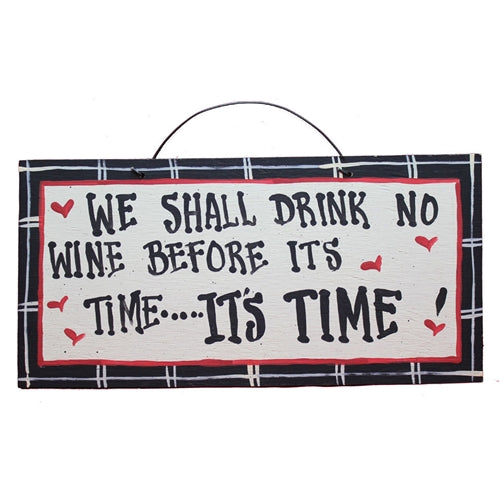IM's Countryside Painting We Shall Drink No Wine Before its Time ... It's Time Sign