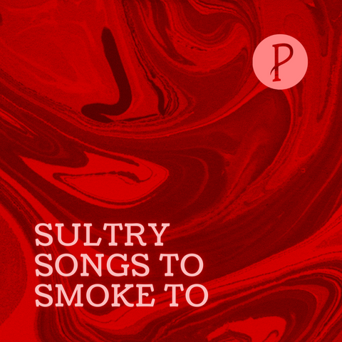 """""""Sultry Songs To Smoke To"""" Spotify playlist"""