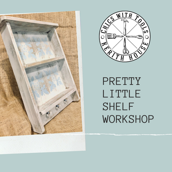 Pretty Little Shelf Workshop