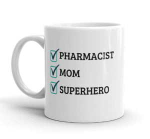 Pharmacist, Mom, Superhero Mug