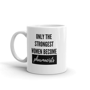 Only The Strongest Women Coffee Mug