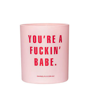 DAMSELFLY candle - 'You're a F**king Babe' Pink