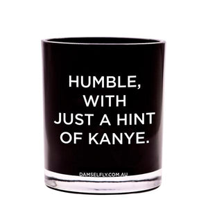 DAMSELFLY candle - 'Humble with a Hint of Kanye'
