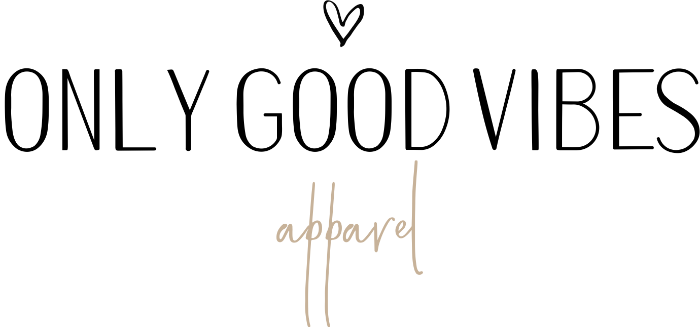 Only Good Vibes Apparel