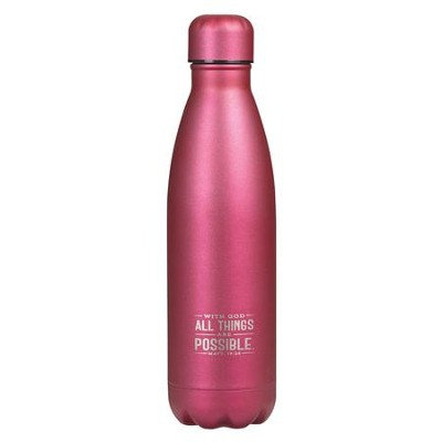 With God, All Things Are Possible ; Matt 19:26 Pink Stainless Steel Water Bottle