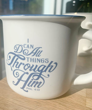 I Can Do All Things Through Him Phil. 4:13 Mug