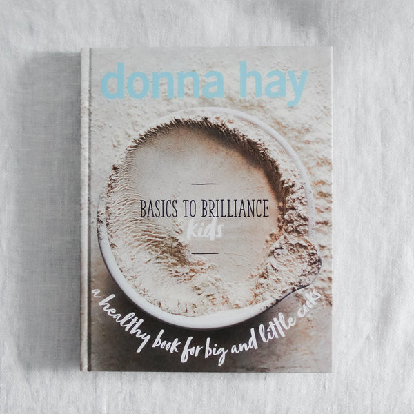 donna hay's basic to brilliance kids.