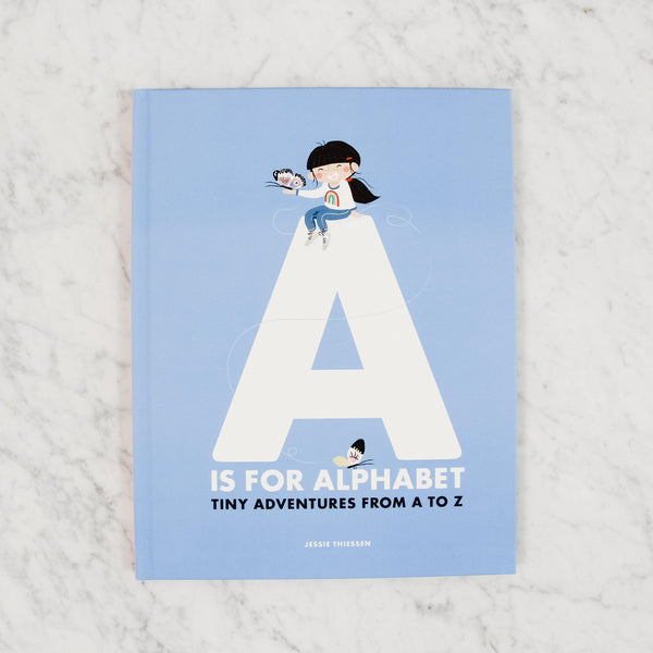 A is for Alphabet by Jessie Thiessen