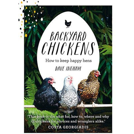Backyard Chickens by Dave Ingham