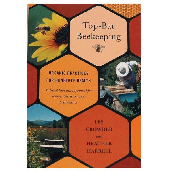 Top-Bar Beekeeping - Organic Practices for Honeybee Health