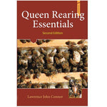 Queen Rearing Essentials by Dr Lawrence Connor