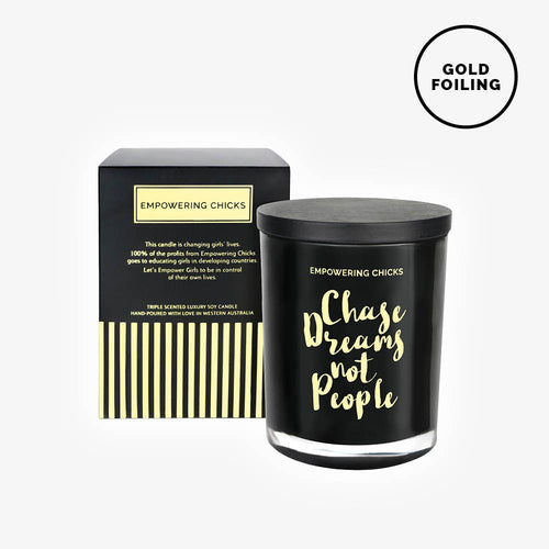 Empowering Chicks - Chase Dreams Not People Candle