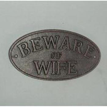 BEWARE OF THE WIFE CAST IRON SIGN - WORLD OF DECOR