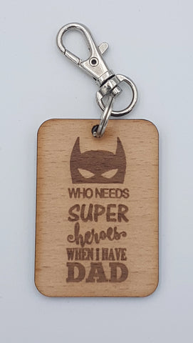 """Who needs superheroes when I have Dad"" Keyring"