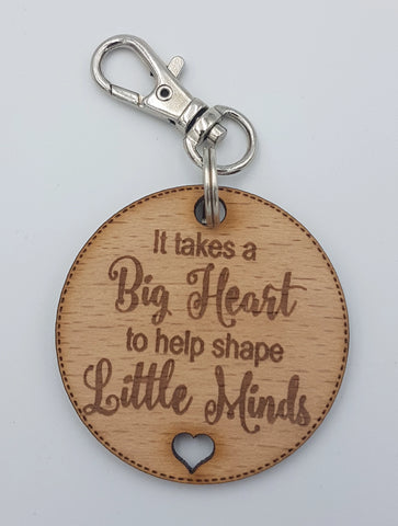 """It takes a big heart to shape little minds"" Keyring"
