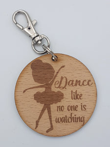 """Dance like no one is watching"" Keyring"