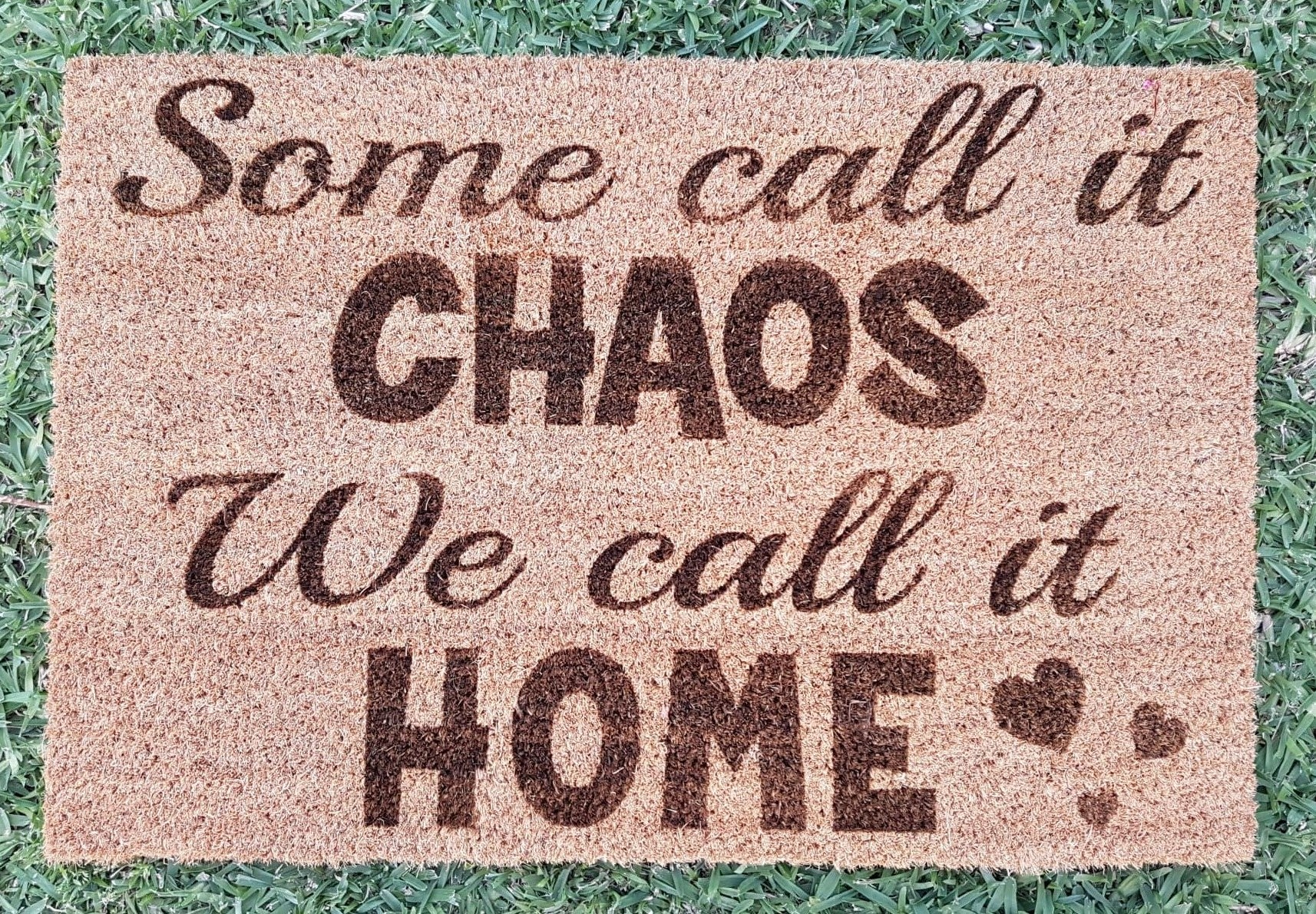 "Door Mat - ""Some call it chaos, we call it home"""