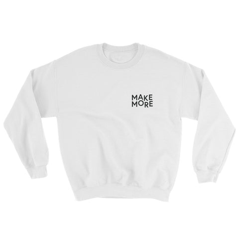 Make More // Unisex Sweatshirt (White)