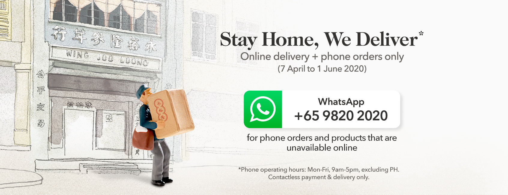 Stay Home, We Deliver. Whatsapp +65 9820 2020