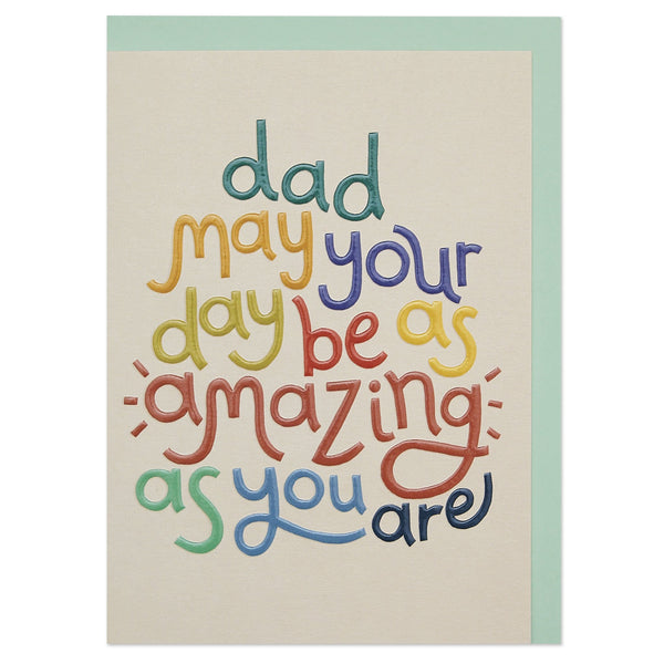 'Dad, may your day be as amazing as you are' colourful typographic card