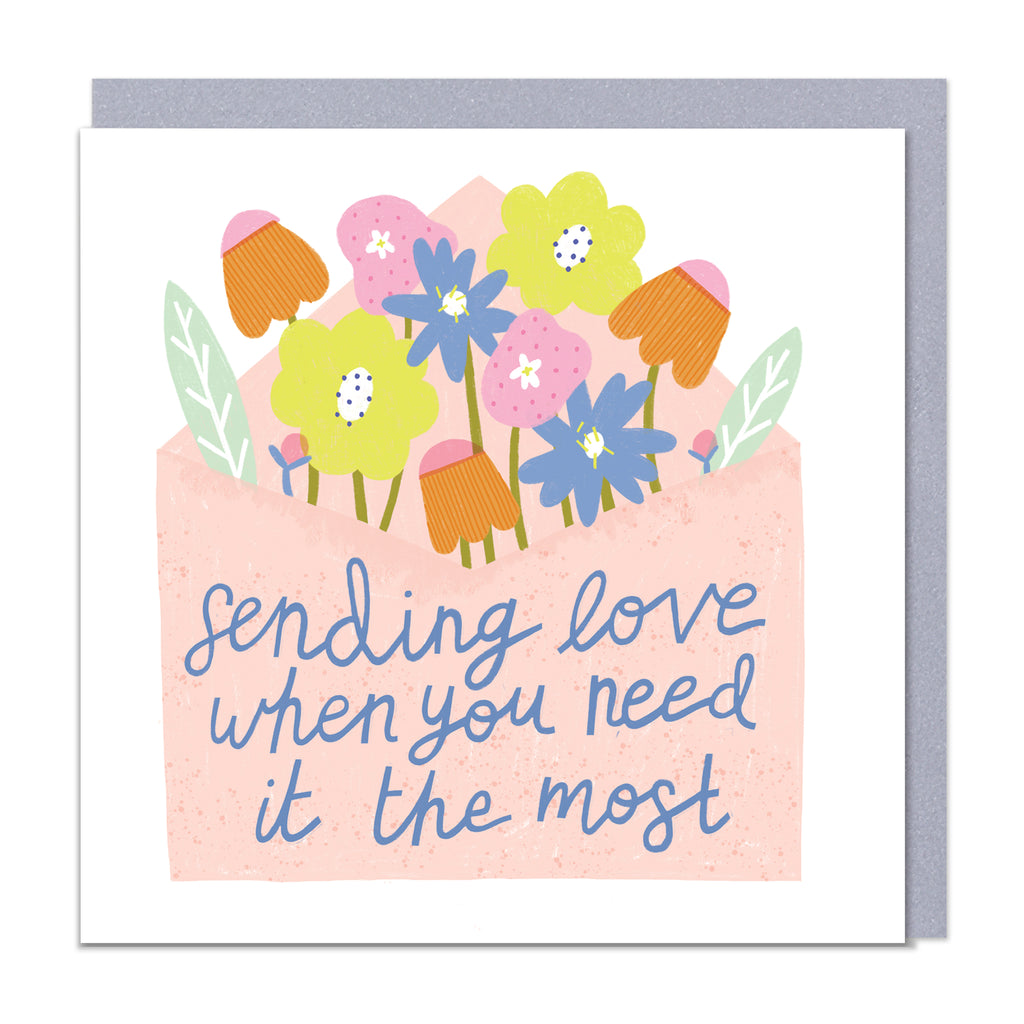 Sending love when you need it the most