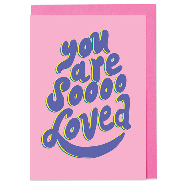 You are so loved Card