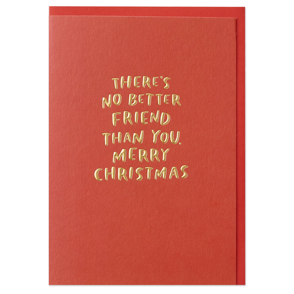 'There's no better friend than you. Merry Christmas' Card