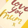 Elegant and Luxury 'Love You Mum' Typographic Card