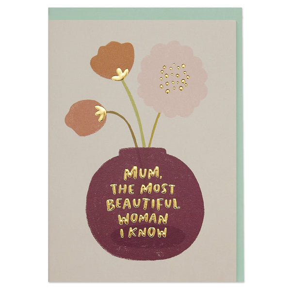 'Mum, the Most Beautiful Woman I Know' Luxury Card