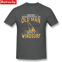 Load image into Gallery viewer, Never Underestimate An Old Man With A Windsurf T-Shirt Short Sleeved Custom Design Tees Shirt Cotton O-neck