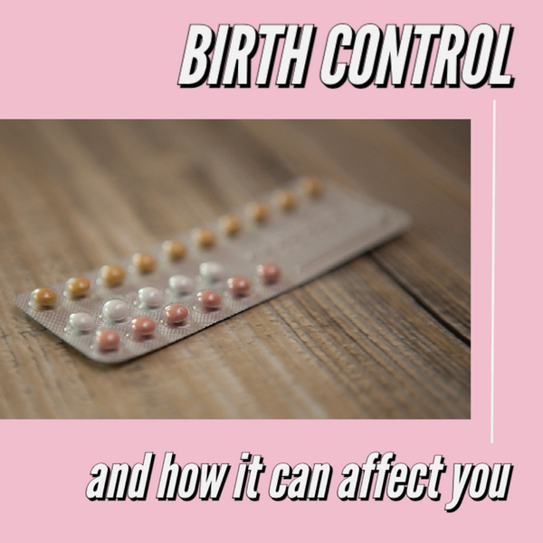 Birth Control- How It Can Affect Your Vagina