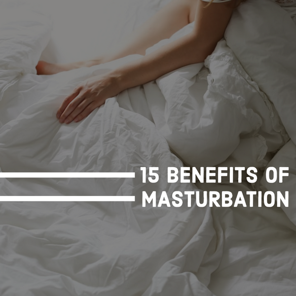 15 BENEFITS WHY WOMEN SHOULD MASTURBATE