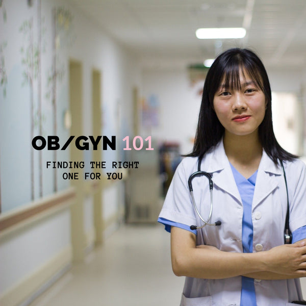OBGYN 101- how to find the right one for you