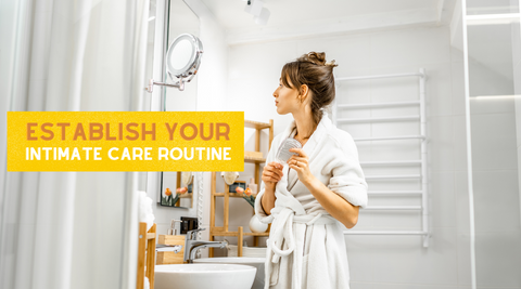 establishing an intimate care routine to look after your vagina