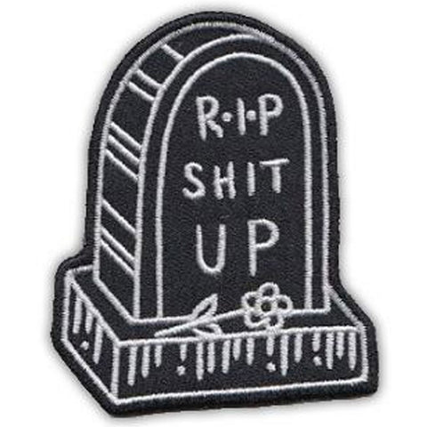R.I.P Shit Up Patch