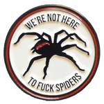Fuck Spiders Pin