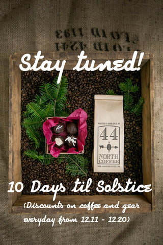 10 days 'til solstice! Coffee deals everyday until December 20th!