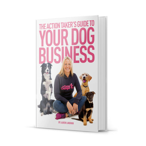 The Action Takers Guide To Your Dog Business
