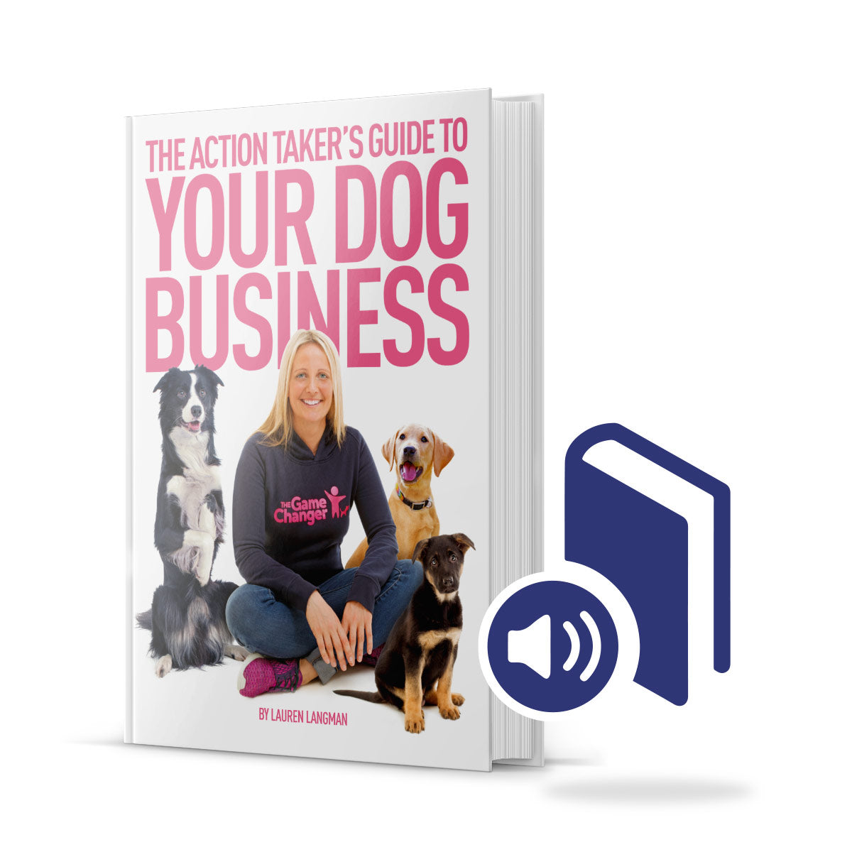 The Action Takers Guide To Your Dog Business - Audiobook