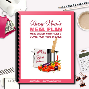 Busy Mom's Done-For-You 8-Day (One Week) Meal Plan