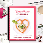 Simple Dinner Formula Guide - Make Dinner As Simple As:  A + B + C = Dinner!