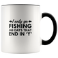 I ONLY GO FISHING Accent Mug