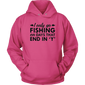 I ONLY GO FISHING Unisex Hoodie