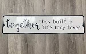 Together They Built A Life They Loved Sign