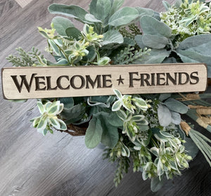 """Welcome Friends"" Small Wooden Sign"